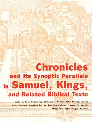 Chronicles and its Synoptic Parallels in Samuel, Kings by John C. Endres, SJ