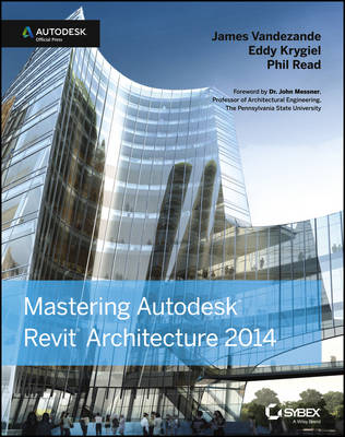 Mastering Autodesk Revit Architecture 2014 by James Vandezande