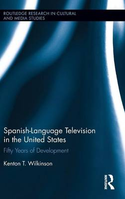 Spanish-Language Television in the United States by Kenton T. Wilkinson
