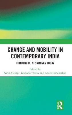 Change and Mobility in Contemporary India: Thinking M. N. Srinivas Today book