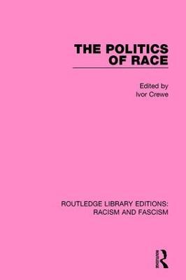 Politics of Race by Ivor Crewe