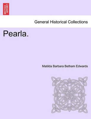 Pearla. by Matilda Edwards