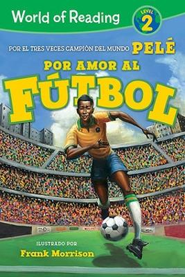 World of Reading Por Amor al Futbol: Level 2 by Pele