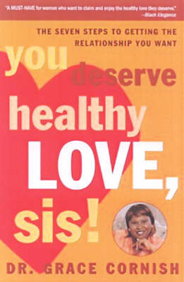 You Deserve Healthy Love, Sis! by Grace Cornish