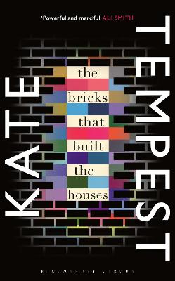 The Bricks that Built the Houses by Kae Tempest