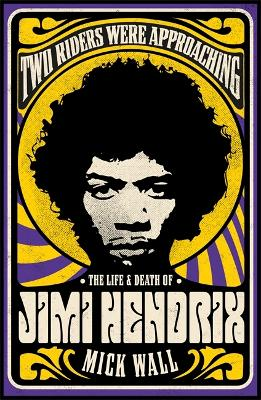 Two Riders Were Approaching: The Life & Death of Jimi Hendrix book