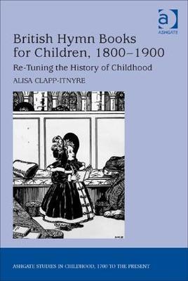 British Hymn Books for Children, 1800-1900 book