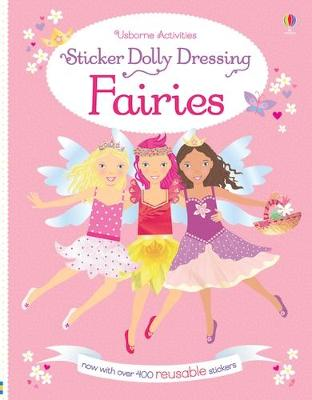 Sticker Dolly Dressing Fairies by Fiona Watt