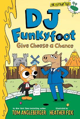 DJ Funkyfoot: Give Cheese a Chance (DJ Funkyfoot #2) by Tom Angleberger