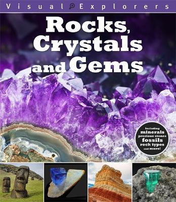 Visual Explorers: Rocks, Crystals and Gems by Paul Calver