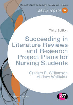 Succeeding in Literature Reviews and Research Project Plans for Nursing Students by G. R. Williamson