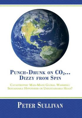 Punch-Drunk on Co2...Dizzy from Spin by Professor of Philosophy Peter Sullivan