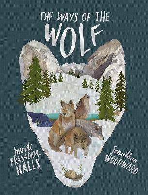The Ways of the Wolf by Smriti Prasadam-Halls