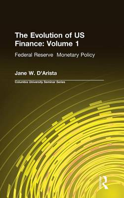 The Evolution of US Finance by Jane W. D'Arista