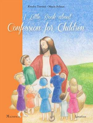 A Little Book about Confession for Children by Kendra Tierney