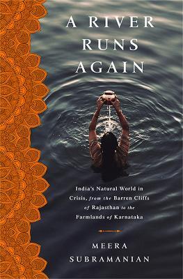 A River Runs Again by Meera Subramanian