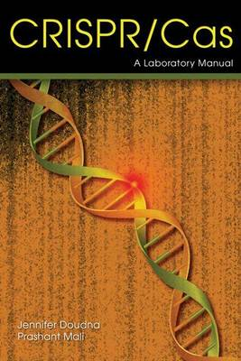 Crispr-Cas: A Laboratory Manual by Jennifer Doudna