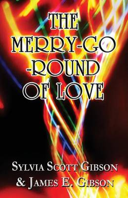 The Merry-Go-Round of Love by Sylvia Scott Gibson