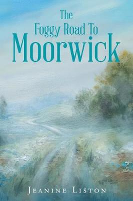 Foggy Road to Moorwick by Liston