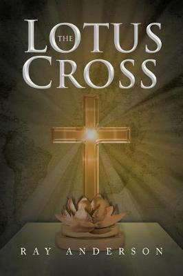The Lotus Cross by Ray Anderson
