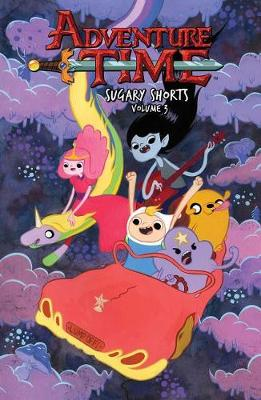 Adventure Time: Sugary Shorts, Volume 3 by Pendleton Ward