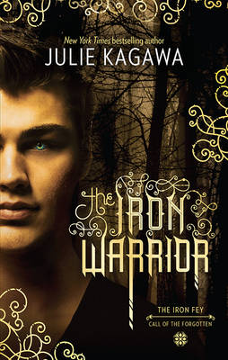 THE IRON WARRIOR by Julie Kagawa