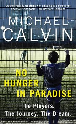 No Hunger In Paradise by Michael Calvin