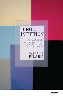 Jung and Intuition by Nathalie Pilard