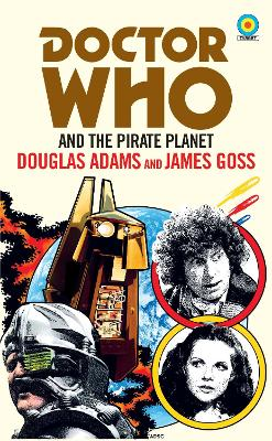 Doctor Who and The Pirate Planet (target collection) by Douglas Adams