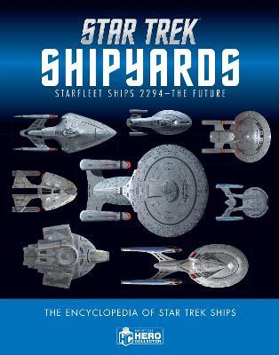 Star Trek Shipyards: Starfleet Ships 2294 to the Future by Ben Robinson