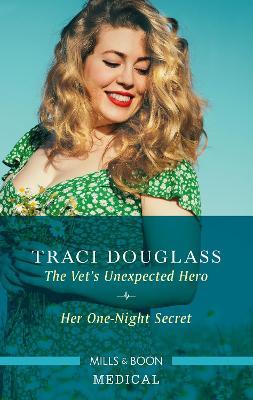 The Vet's Unexpected Hero/Her One-Night Secret book