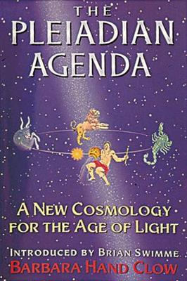 The Pleiadian Agenda by Barbara Hand Clow