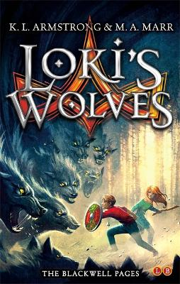 Blackwell Pages: Loki's Wolves by K. L. Armstrong