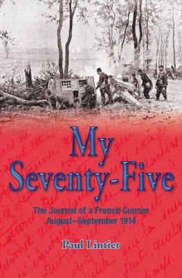 My Seventy-Five by Paul Lintier