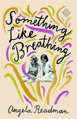 Something Like Breathing by Angela Readman