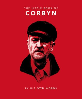 The Little Book of Corbyn: In His Own Words by Orange Hippo!