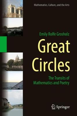 Great Circles: The Transits of Mathematics and Poetry by Emily Rolfe Grosholz
