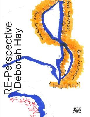 REPerspective Deborah Hay: Works from 1968 to the Present by Deborah Hay
