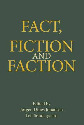 Fact, Fiction and Faction by J Johansen