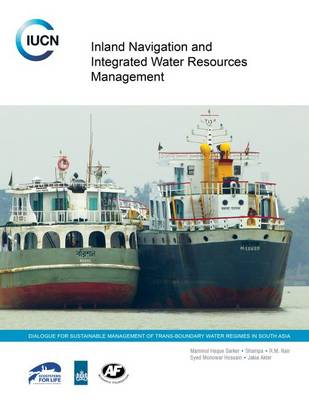 Inland Navigation and Integrated Water Resources Management by Maminul Haque Sarker