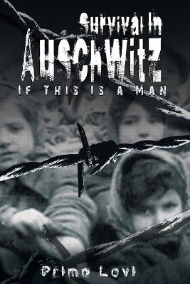 Survival in Auschwitz by Primo Levi
