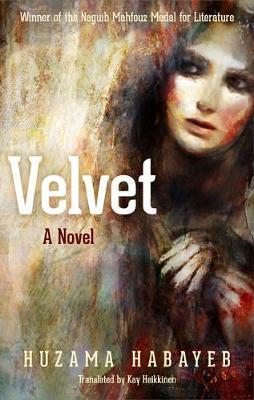 Velvet: A Novel by Huzama Habayeb