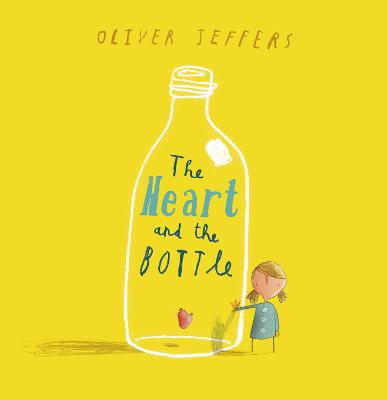 Heart and the Bottle by Oliver Jeffers