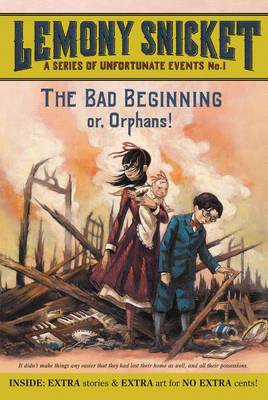 Bad Beginning Or, Orphans! by Lemony Snicket