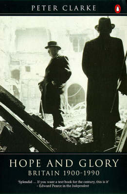 Hope and Glory: Britain, 1900-90 by Peter Clarke