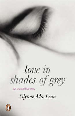 Love in Shades of Grey by Glynne MacLean