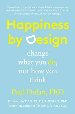 Happiness by Design by Paul Dolan