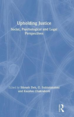 Upholding Justice: Social, Psychological and Legal Perspectives book
