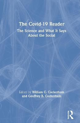The Covid-19 Reader: The Science and What It Says About the Social book