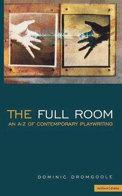 The Full Room by Dominic Dromgoole